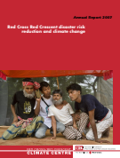 Annual Report 2007, Red Cross Red Crescent disaster risk reduction and climate change