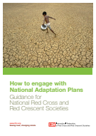 How to engage with National Adaptation Plans: Guidance for National Red Cross and Red Crescent Societies