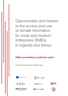 Opportunities and barriers to the access and use of climate information for small and medium enterprises (SMEs) in Uganda and Kenya